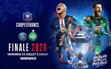 Finale de la Coupe de France 2020 le vendredi 24 juillet au Stade de France