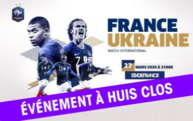 Match joué à huit clos France / Ukraine au Stade de France