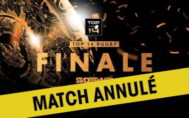 FINALE 2020 du TOP 14 le vendredi 26 juin 2019 au Stade de France