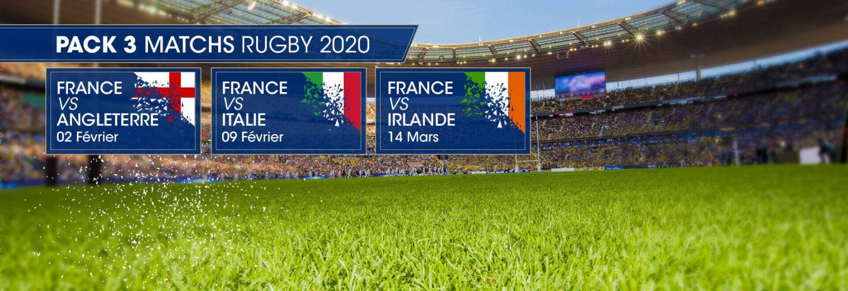 Pack 3 matchs rugby 2020 / France vs Angleterre / France vs Italie / France vs Irlande