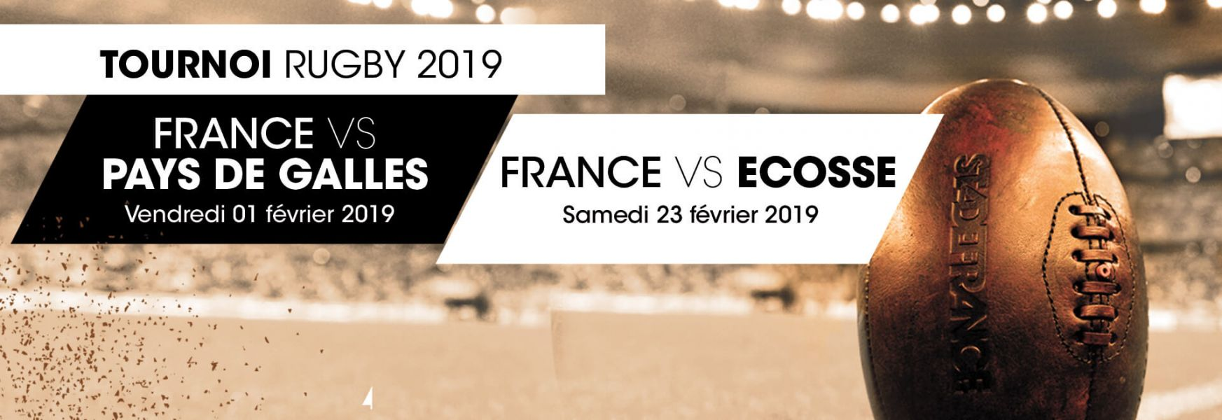 Tournoi rugby 2019 France vs Pays de Galles le 01/02/2019 et France vs Ecosse le 23/02/2019