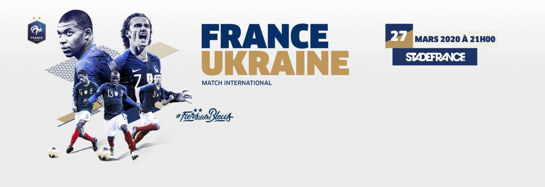 FRANCE / UKRAINE le vendredi 27 mars 2020 au Stade de France