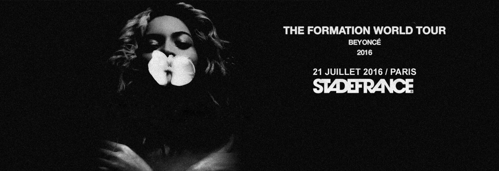 BEYONCE - The Formation World Tour le samedi 21 juillet au Stade de France